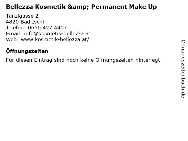 Bellezza Kosmetik & Permanent Make Up in Bad Ischl: Adresse und Öffnungszeiten