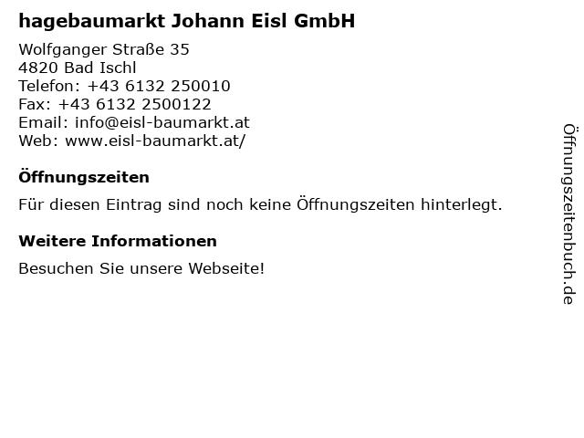 hagebaumarkt Johann Eisl GmbH in Bad Ischl: Adresse und Öffnungszeiten