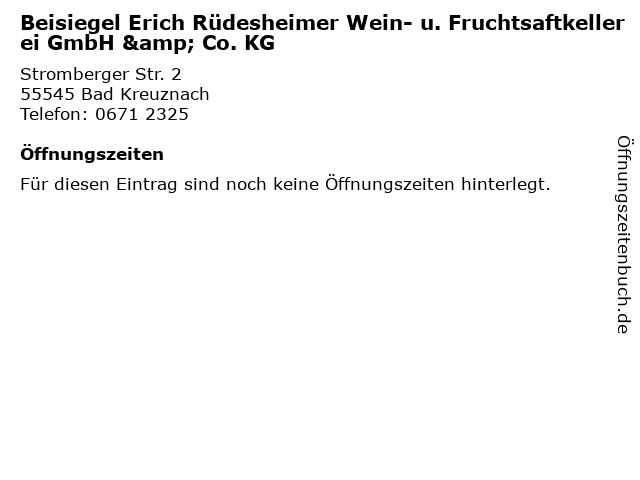 Beisiegel Erich Rüdesheimer Wein- u. Fruchtsaftkellerei GmbH & Co. KG in Bad Kreuznach: Adresse und Öffnungszeiten