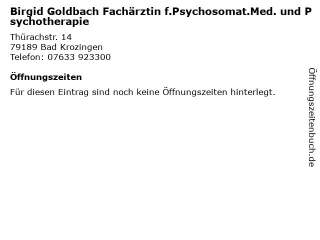 Birgid Goldbach Fachärztin f.Psychosomat.Med. und Psychotherapie in Bad Krozingen: Adresse und Öffnungszeiten