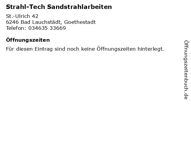 Strahl-Tech Sandstrahlarbeiten in Bad Lauchstädt, Goethestadt: Adresse und Öffnungszeiten