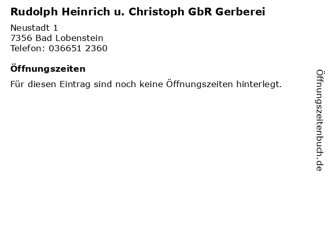 Rudolph Heinrich u. Christoph GbR Gerberei in Bad Lobenstein: Adresse und Öffnungszeiten