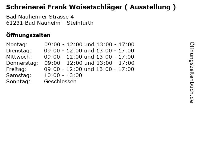 Schreinerei Frank Woisetschläger ( Ausstellung ) in Bad Nauheim - Steinfurth: Adresse und Öffnungszeiten