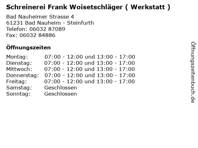 Schreinerei Frank Woisetschläger ( Werkstatt ) in Bad Nauheim - Steinfurth: Adresse und Öffnungszeiten