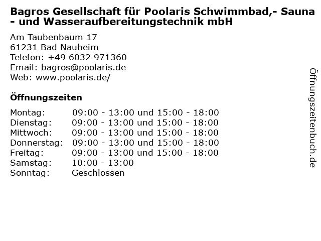 Bagros Gesellschaft für Poolaris Schwimmbad,- Sauna- und Wasseraufbereitungstechnik mbH in Bad Nauheim: Adresse und Öffnungszeiten