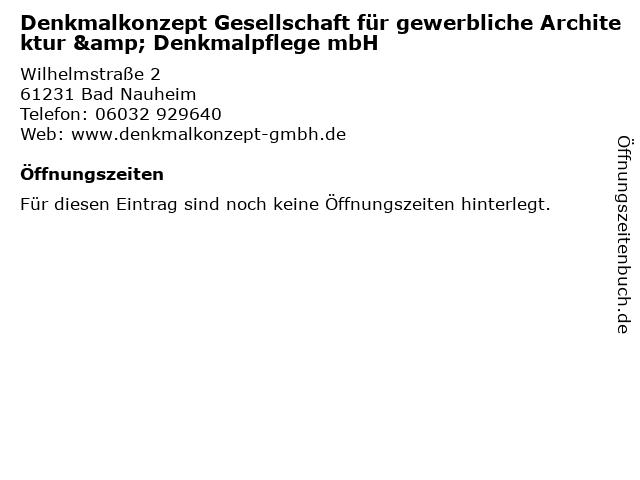Denkmalkonzept Gesellschaft für gewerbliche Architektur & Denkmalpflege mbH in Bad Nauheim: Adresse und Öffnungszeiten