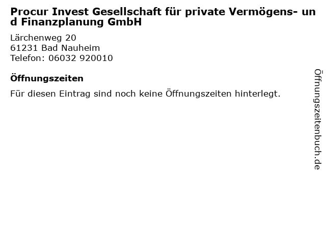 Procur Invest Gesellschaft für private Vermögens- und Finanzplanung GmbH in Bad Nauheim: Adresse und Öffnungszeiten