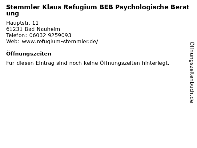 Stemmler Klaus Refugium BEB Psychologische Beratung in Bad Nauheim: Adresse und Öffnungszeiten