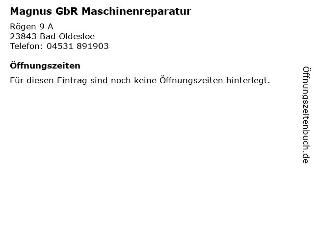 Magnus GbR Maschinenreparatur in Bad Oldesloe: Adresse und Öffnungszeiten