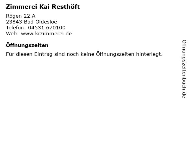Zimmerei Kai Resthöft in Bad Oldesloe: Adresse und Öffnungszeiten