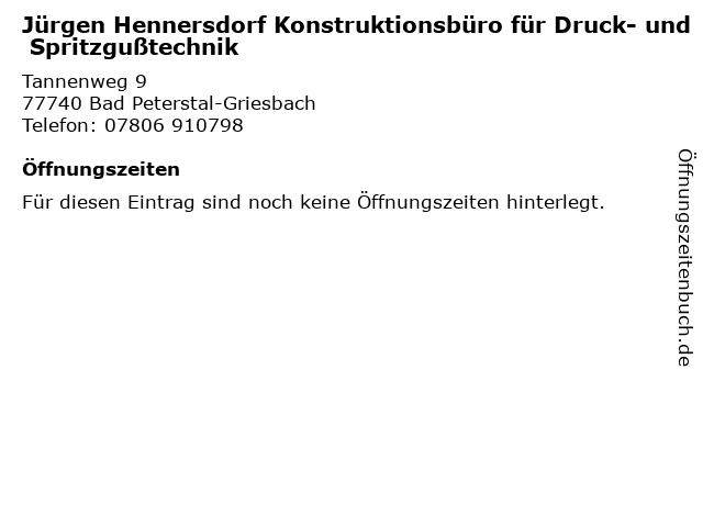 Jürgen Hennersdorf Konstruktionsbüro für Druck- und Spritzgußtechnik in Bad Peterstal-Griesbach: Adresse und Öffnungszeiten