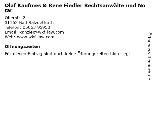 Olaf Kaufmes & Rene Fiedler Rechtsanwälte und Notar in Bad Salzdetfurth: Adresse und Öffnungszeiten