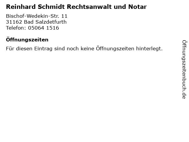 Reinhard Schmidt Rechtsanwalt und Notar in Bad Salzdetfurth: Adresse und Öffnungszeiten