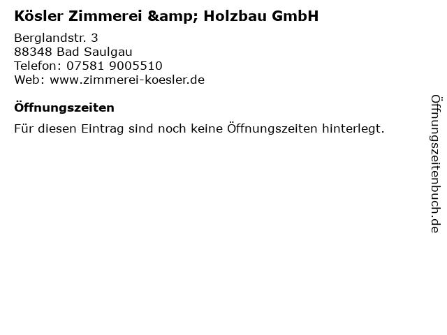 ᐅ öffnungszeiten Kösler Zimmerei Holzbau Gmbh Berglandstr 3