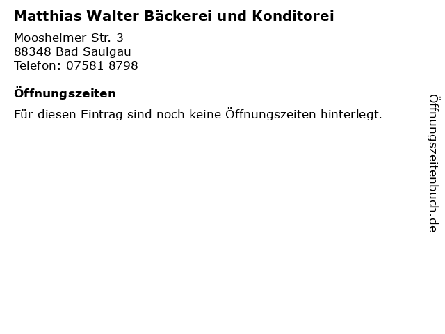 Matthias Walter Bäckerei und Konditorei in Bad Saulgau: Adresse und Öffnungszeiten
