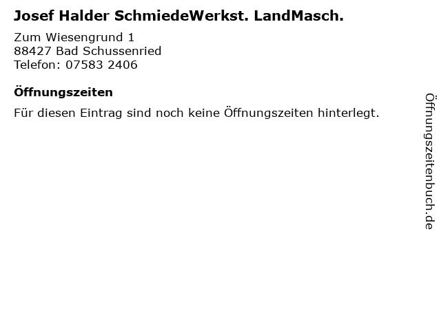 Josef Halder SchmiedeWerkst. LandMasch. in Bad Schussenried: Adresse und Öffnungszeiten