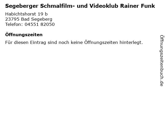Segeberger Schmalfilm- und Videoklub Rainer Funk in Bad Segeberg: Adresse und Öffnungszeiten