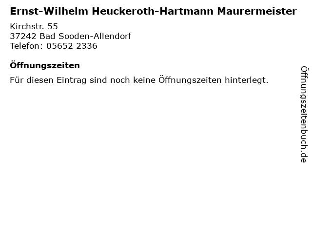 Ernst-Wilhelm Heuckeroth-Hartmann Maurermeister in Bad Sooden-Allendorf: Adresse und Öffnungszeiten