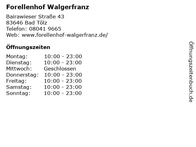 Forellenhof Walgerfranz in Bad Tölz: Adresse und Öffnungszeiten