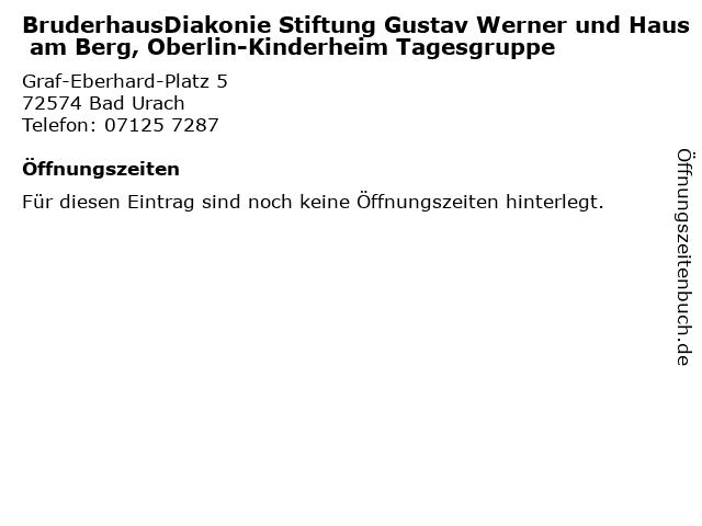 BruderhausDiakonie Stiftung Gustav Werner und Haus am Berg, Oberlin-Kinderheim Tagesgruppe in Bad Urach: Adresse und Öffnungszeiten
