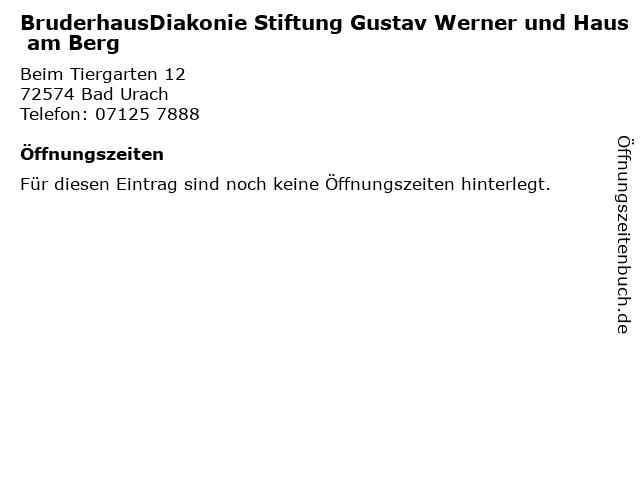 BruderhausDiakonie Stiftung Gustav Werner und Haus am Berg in Bad Urach: Adresse und Öffnungszeiten