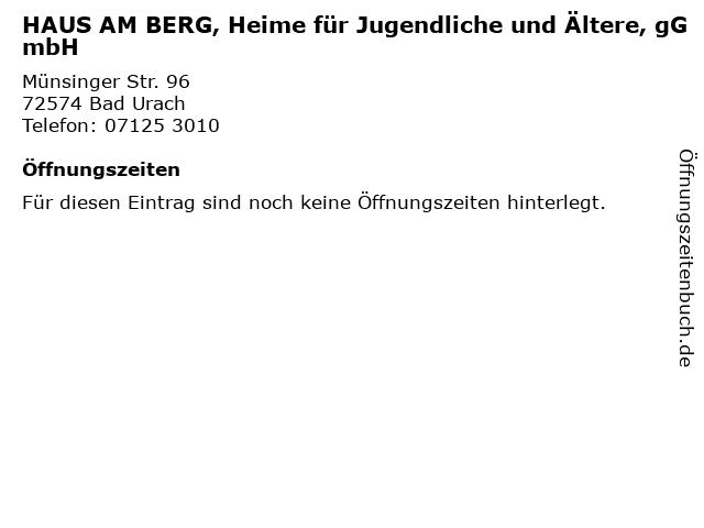 HAUS AM BERG, Heime für Jugendliche und Ältere, gGmbH in Bad Urach: Adresse und Öffnungszeiten