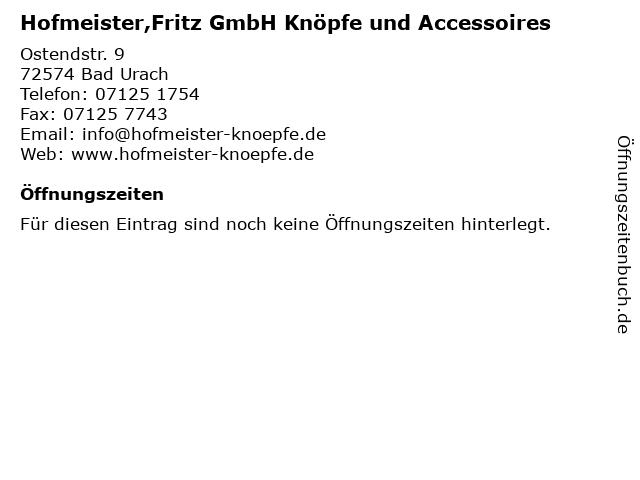 Hofmeister,Fritz GmbH Knöpfe und Accessoires in Bad Urach: Adresse und Öffnungszeiten