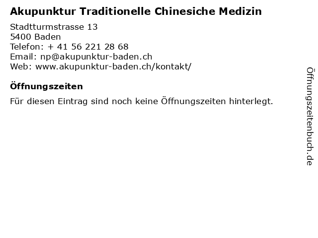 Akupunktur Traditionelle Chinesiche Medizin in Baden: Adresse und Öffnungszeiten