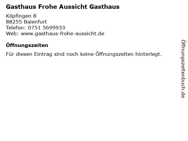 Gasthaus Frohe Aussicht Gasthaus in Baienfurt: Adresse und Öffnungszeiten