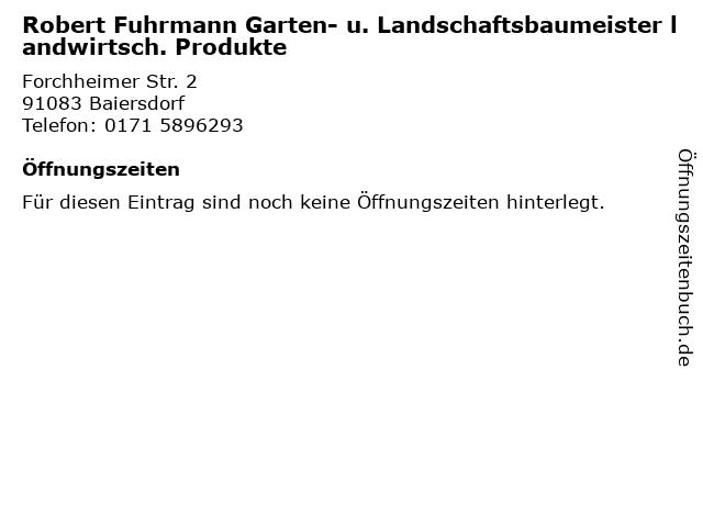 Robert Fuhrmann Garten- u. Landschaftsbaumeister landwirtsch. Produkte in Baiersdorf: Adresse und Öffnungszeiten