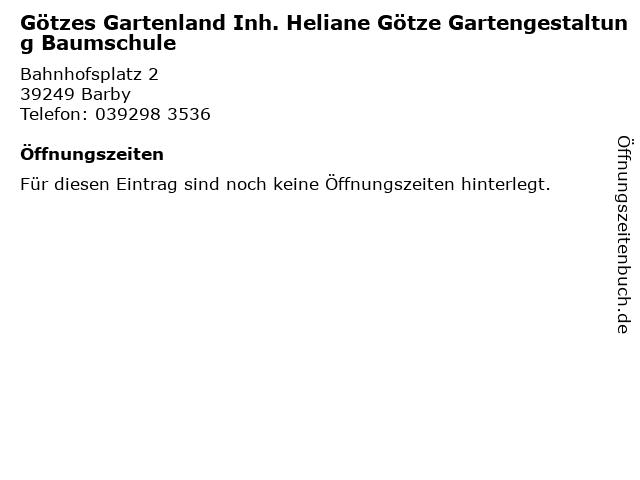 Götzes Gartenland Inh. Heliane Götze Gartengestaltung Baumschule in Barby: Adresse und Öffnungszeiten