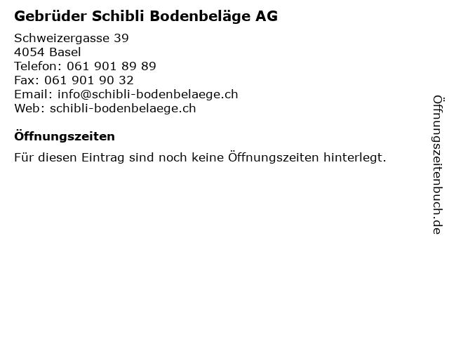 Gebrüder Schibli Bodenbeläge AG in Basel: Adresse und Öffnungszeiten