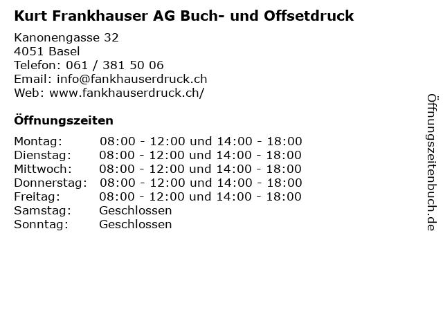 Kurt Frankhauser AG Buch- und Offsetdruck in Basel: Adresse und Öffnungszeiten