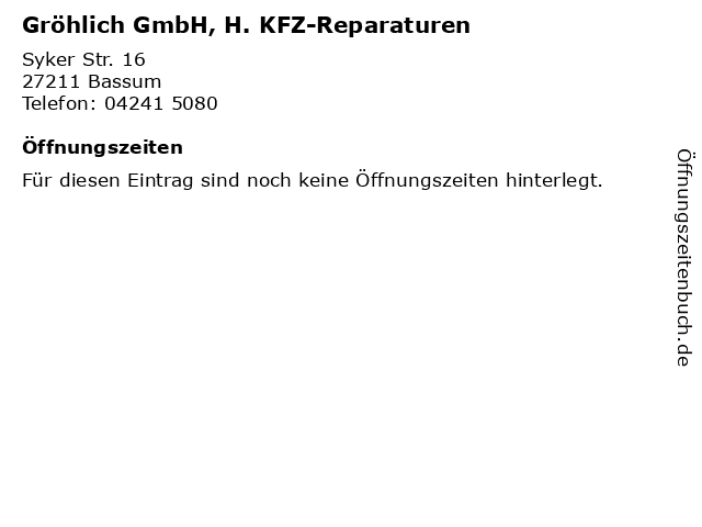 Gröhlich GmbH, H. KFZ-Reparaturen in Bassum: Adresse und Öffnungszeiten