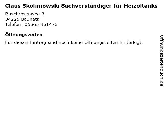 Claus Skolimowski Sachverständiger für Heizöltanks in Baunatal: Adresse und Öffnungszeiten