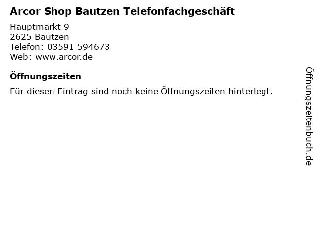 Arcor Shop Bautzen Telefonfachgeschäft in Bautzen: Adresse und Öffnungszeiten
