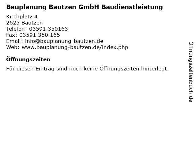 Bauplanung Bautzen GmbH Baudienstleistung in Bautzen: Adresse und Öffnungszeiten