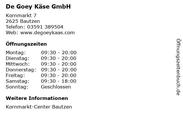 De Goey Käse GmbH in Bautzen: Adresse und Öffnungszeiten