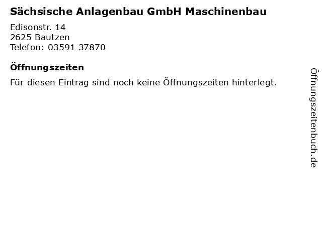 Sächsische Anlagenbau GmbH Maschinenbau in Bautzen: Adresse und Öffnungszeiten