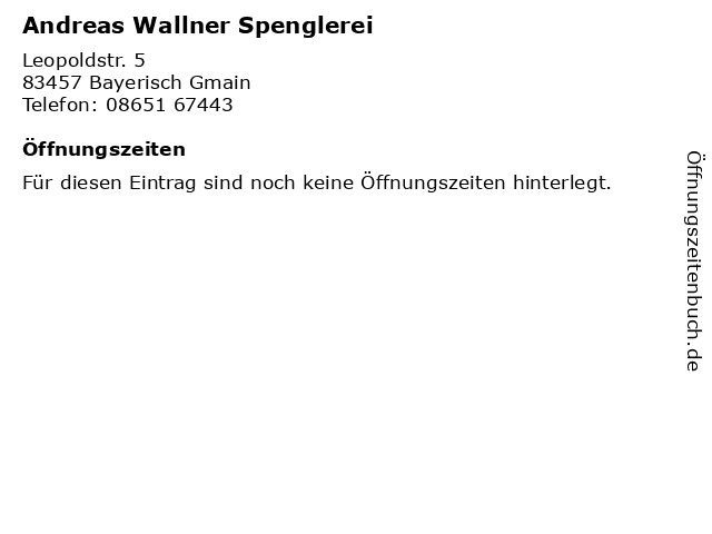 Andreas Wallner Spenglerei in Bayerisch Gmain: Adresse und Öffnungszeiten