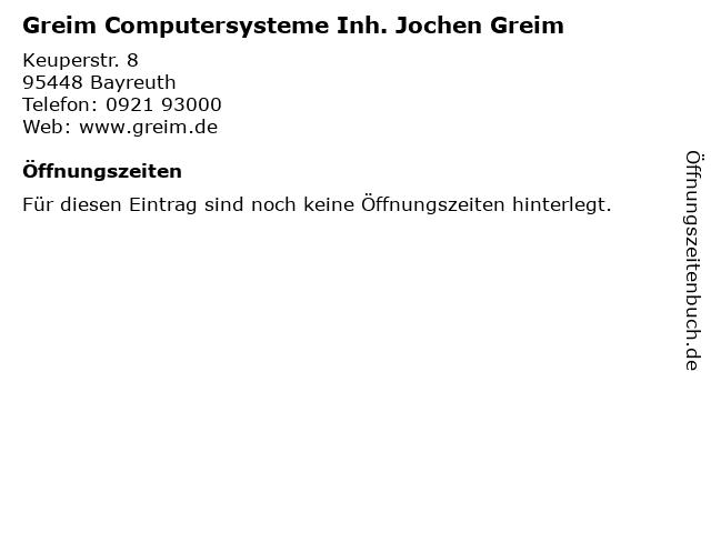 Greim Computersysteme Inh. Jochen Greim in Bayreuth: Adresse und Öffnungszeiten