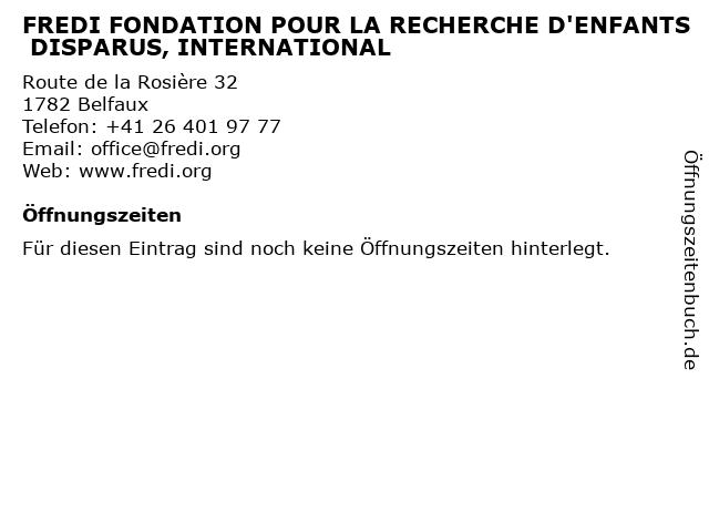 FREDI FONDATION POUR LA RECHERCHE D'ENFANTS DISPARUS, INTERNATIONAL in Belfaux: Adresse und Öffnungszeiten