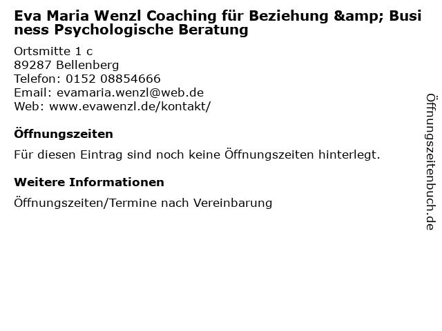 Eva Maria Wenzl Coaching für Beziehung & Business Psychologische Beratung in Bellenberg: Adresse und Öffnungszeiten