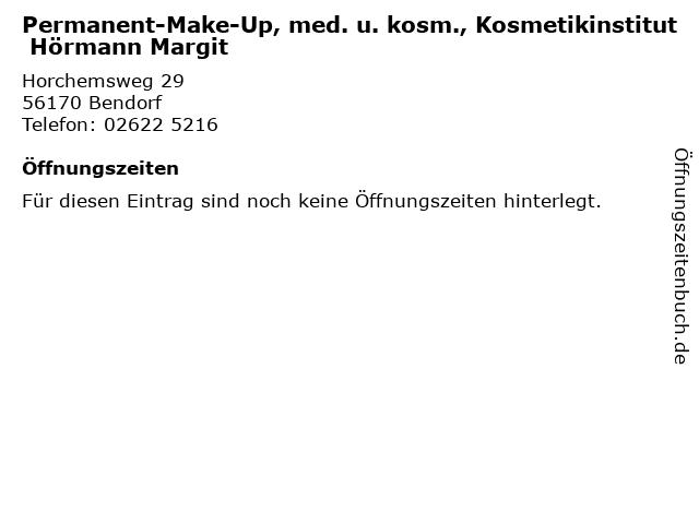 Permanent-Make-Up, med. u. kosm., Kosmetikinstitut Hörmann Margit in Bendorf: Adresse und Öffnungszeiten