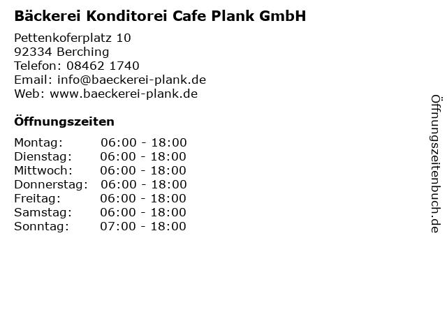 Bäckerei Konditorei Cafe Plank GmbH in Berching: Adresse und Öffnungszeiten