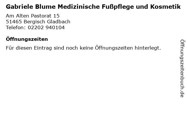 Gabriele Blume Medizinische Fußpflege und Kosmetik in Bergisch Gladbach: Adresse und Öffnungszeiten