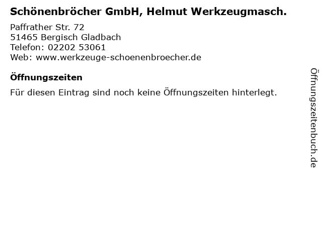 Schönenbröcher GmbH, Helmut Werkzeugmasch. in Bergisch Gladbach: Adresse und Öffnungszeiten