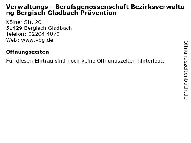 Verwaltungs - Berufsgenossenschaft Bezirksverwaltung Bergisch Gladbach Prävention in Bergisch Gladbach: Adresse und Öffnungszeiten