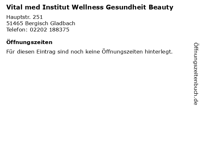 Vital med Institut Wellness Gesundheit Beauty in Bergisch Gladbach: Adresse und Öffnungszeiten