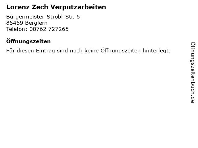 Lorenz Zech Verputzarbeiten in Berglern: Adresse und Öffnungszeiten